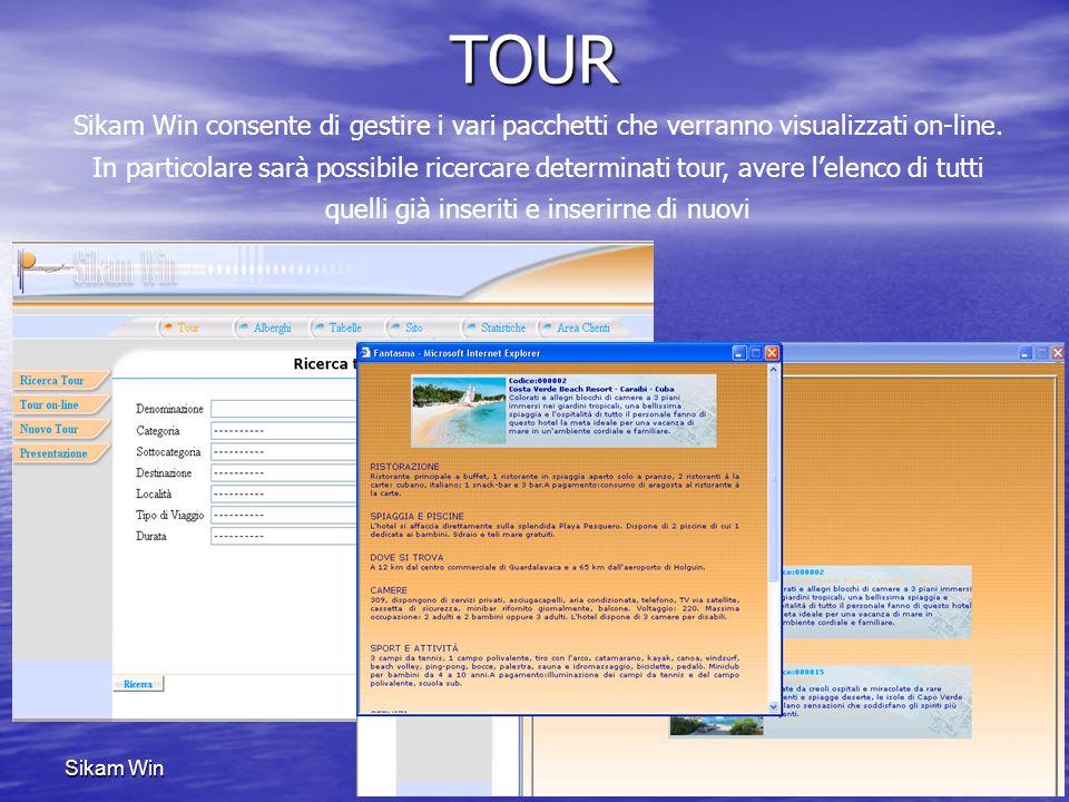 Sikam WinTOUR Sikam Win consente di gestire i vari pacchetti che verranno visualizzati on-line. In particolare sarà possibile ricercare determinati to