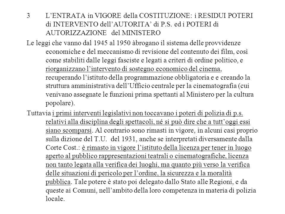 3LENTRATA in VIGORE della COSTITUZIONE: i RESIDUI POTERI di INTERVENTO dellAUTORITA di P.S. ed i POTERI di AUTORIZZAZIONE del MINISTERO Le leggi che v