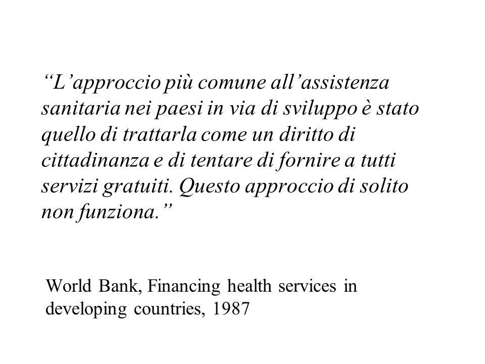 Lapproccio più comune allassistenza sanitaria nei paesi in via di sviluppo è stato quello di trattarla come un diritto di cittadinanza e di tentare di