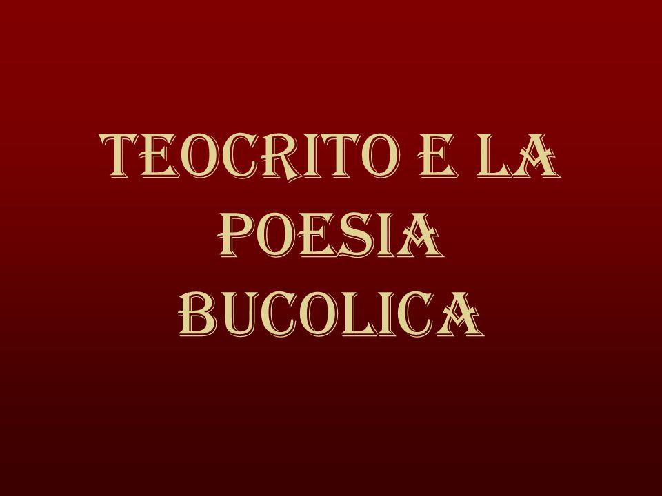 TEOCRITO Iniziatore della poesia bucolica MOSCO BIONE VIRGILIO Lett.
