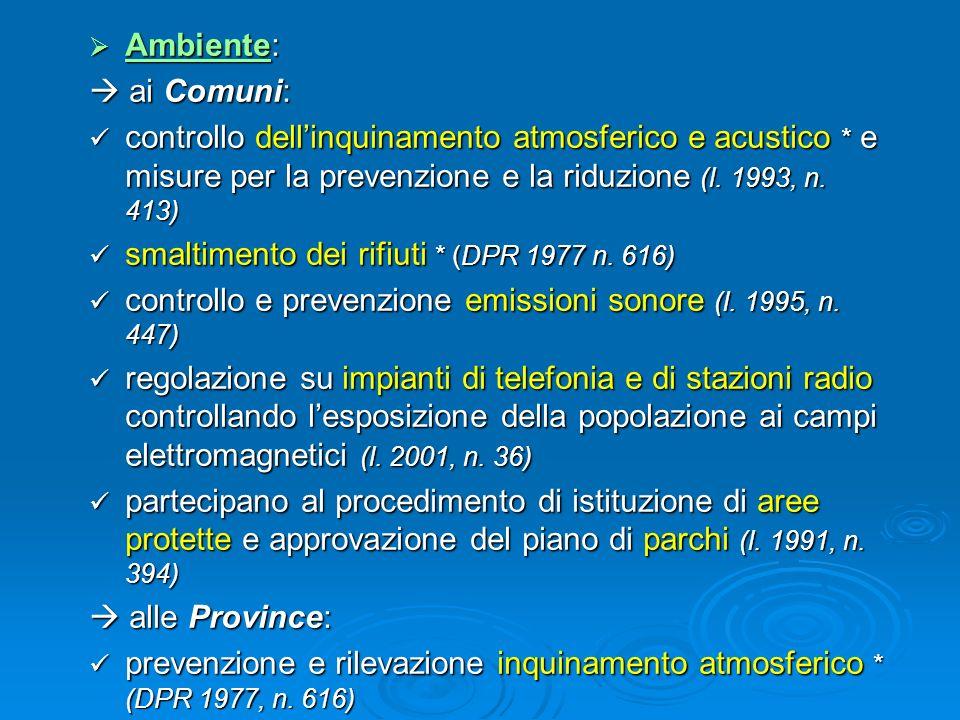 Ambiente: Ambiente: ai Comuni: ai Comuni: controllo dellinquinamento atmosferico e acustico * e misure per la prevenzione e la riduzione (l. 1993, n.