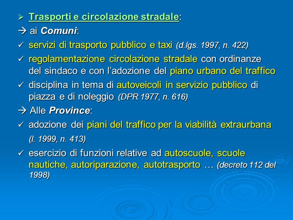 Trasporti e circolazione stradale: Trasporti e circolazione stradale: ai Comuni: ai Comuni: servizi di trasporto pubblico e taxi (d.lgs. 1997, n. 422)