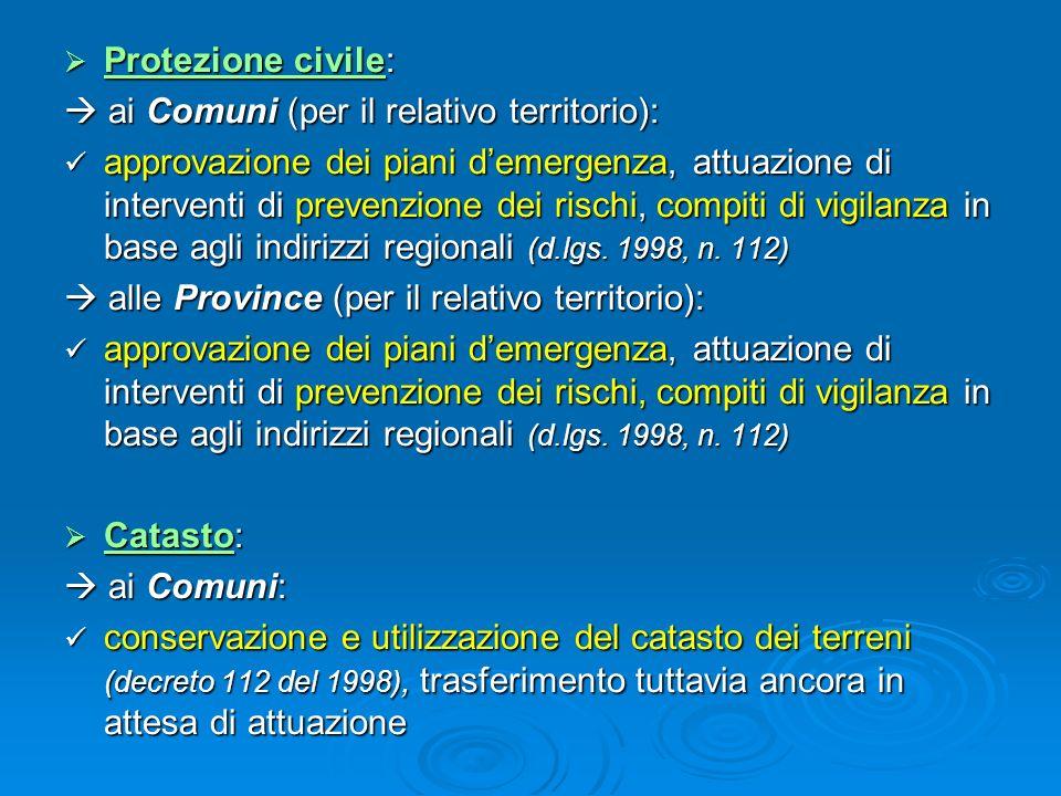 Protezione civile: Protezione civile: ai Comuni (per il relativo territorio): ai Comuni (per il relativo territorio): approvazione dei piani demergenz