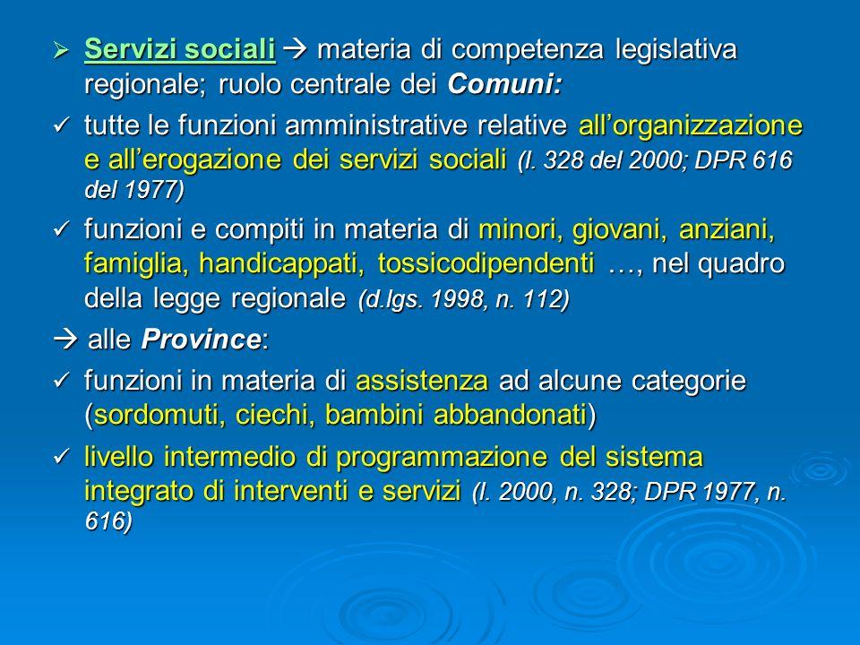 Servizi sociali materia di competenza legislativa regionale; ruolo centrale dei Comuni: Servizi sociali materia di competenza legislativa regionale; r