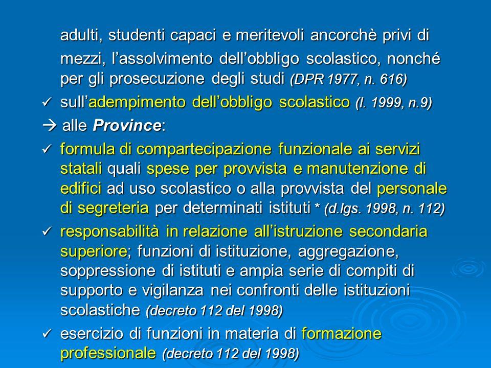 adulti, studenti capaci e meritevoli ancorchè privi di mezzi, lassolvimento dellobbligo scolastico, nonché per gli prosecuzione degli studi (DPR 1977,