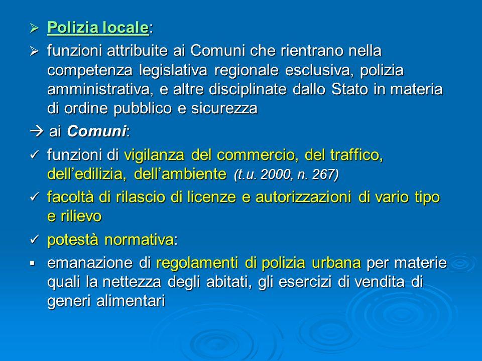 Polizia locale: Polizia locale: funzioni attribuite ai Comuni che rientrano nella competenza legislativa regionale esclusiva, polizia amministrativa,