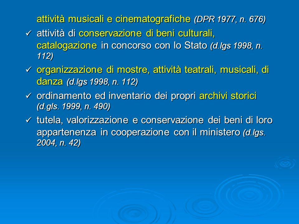 attività musicali e cinematografiche (DPR 1977, n. 676) attività di conservazione di beni culturali, catalogazione in concorso con lo Stato (d.lgs 199
