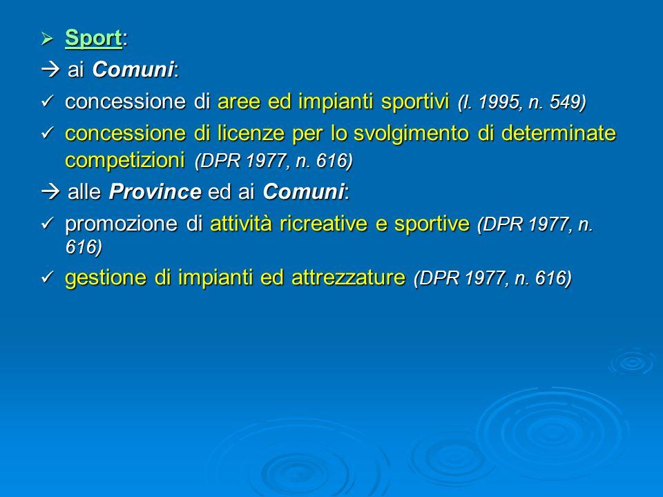 Sport: Sport: ai Comuni: ai Comuni: concessione di aree ed impianti sportivi (l. 1995, n. 549) concessione di aree ed impianti sportivi (l. 1995, n. 5