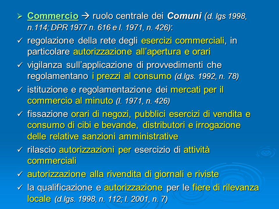 Commercio ruolo centrale dei Comuni ( d. lgs 1998, n.114; DPR 1977 n. 616 e l. 1971, n. 426) : Commercio ruolo centrale dei Comuni ( d. lgs 1998, n.11
