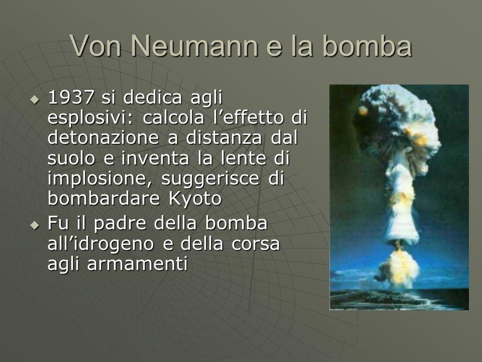 Von Neumann e la bomba 1937 si dedica agli esplosivi: calcola leffetto di detonazione a distanza dal suolo e inventa la lente di implosione, suggerisc