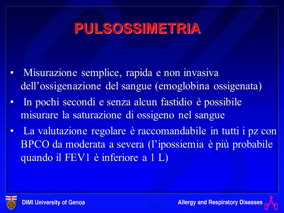 PULSOSSIMETRIA Misurazione semplice, rapida e non invasiva dellossigenazione del sangue (emoglobina ossigenata) In pochi secondi e senza alcun fastidio è possibile misurare la saturazione di ossigeno nel sangue La valutazione regolare è raccomandabile in tutti i pz con BPCO da moderata a severa (lipossiemia è più probabile quando il FEV1 è inferiore a 1 L)