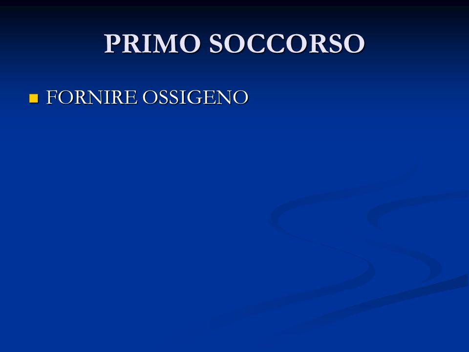 PRIMO SOCCORSO FORNIRE OSSIGENO FORNIRE OSSIGENO