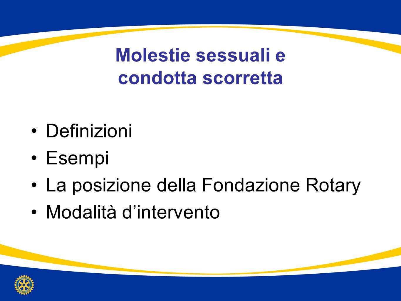 Molestie sessuali e condotta scorretta Definizioni Esempi La posizione della Fondazione Rotary Modalità dintervento