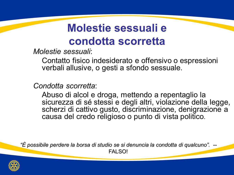 Molestie sessuali e condotta scorretta Molestie sessuali: Contatto fisico indesiderato e offensivo o espressioni verbali allusive, o gesti a sfondo se