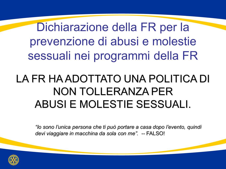 Dichiarazione della FR per la prevenzione di abusi e molestie sessuali nei programmi della FR LA FR HA ADOTTATO UNA POLITICA DI NON TOLLERANZA PER ABU