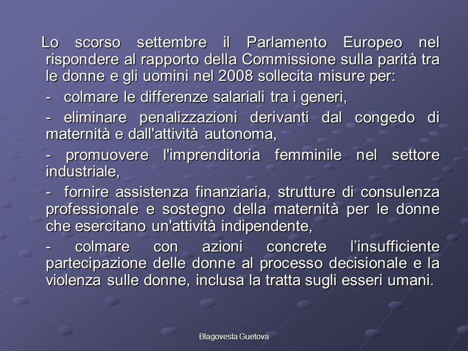 Lo scorso settembre il Parlamento Europeo nel rispondere al rapporto della Commissione sulla parità tra le donne e gli uomini nel 2008 sollecita misur
