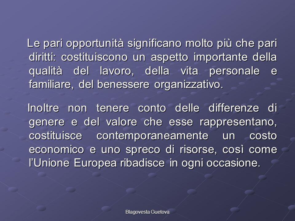 Blagovesta Guetova Le pari opportunità significano molto più che pari diritti: costituiscono un aspetto importante della qualità del lavoro, della vit