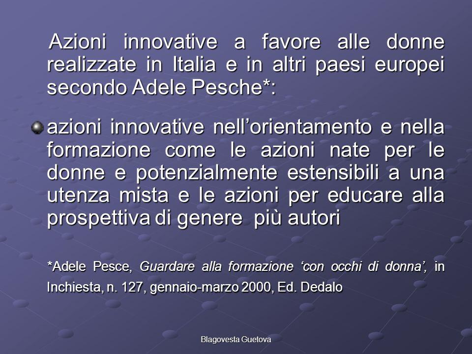Blagovesta Guetova Azioni innovative a favore alle donne realizzate in Italia e in altri paesi europei secondo Adele Pesche*: Azioni innovative a favo