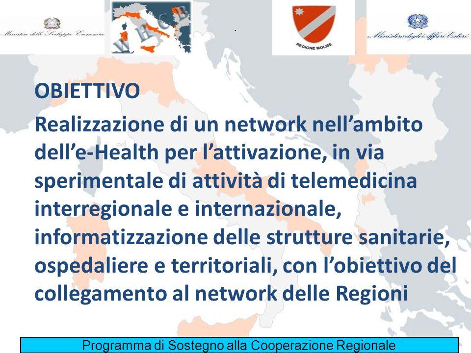 Realizzazione di un network nellambito delle-Health per lattivazione, in via sperimentale di attività di telemedicina interregionale e internazionale,