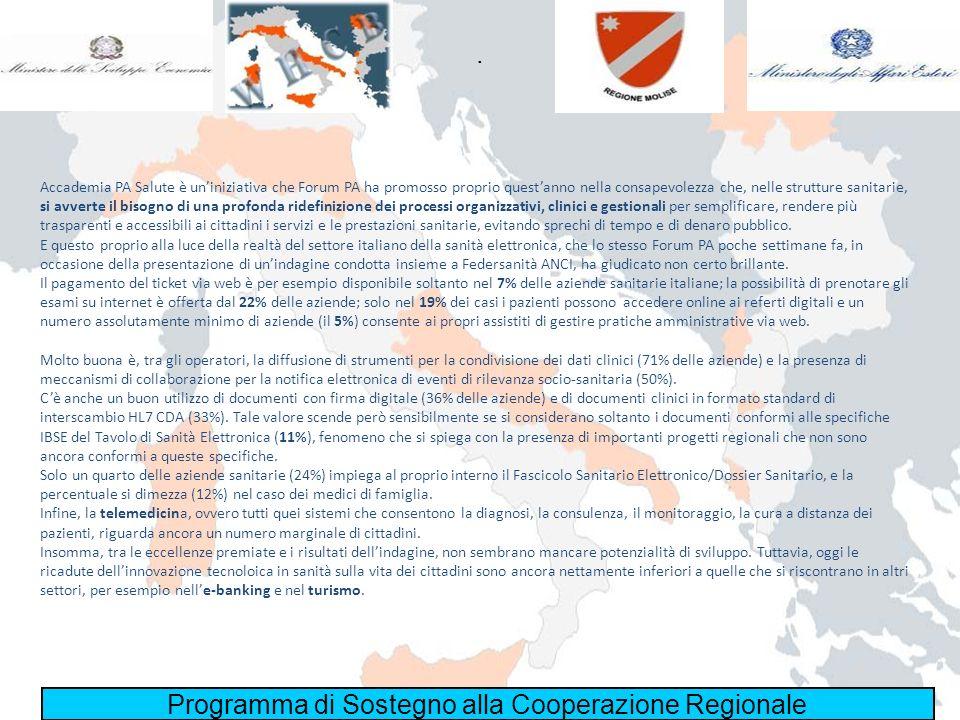 Programma di Sostegno alla Cooperazione Regionale. Accademia PA Salute è uniniziativa che Forum PA ha promosso proprio questanno nella consapevolezza