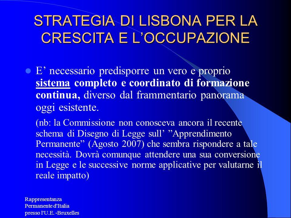 Rappresentanza Permanente d'Italia presso l'U.E. -Bruxelles STRATEGIA DI LISBONA PER LA CRESCITA E LOCCUPAZIONE E necessario predisporre un vero e pro