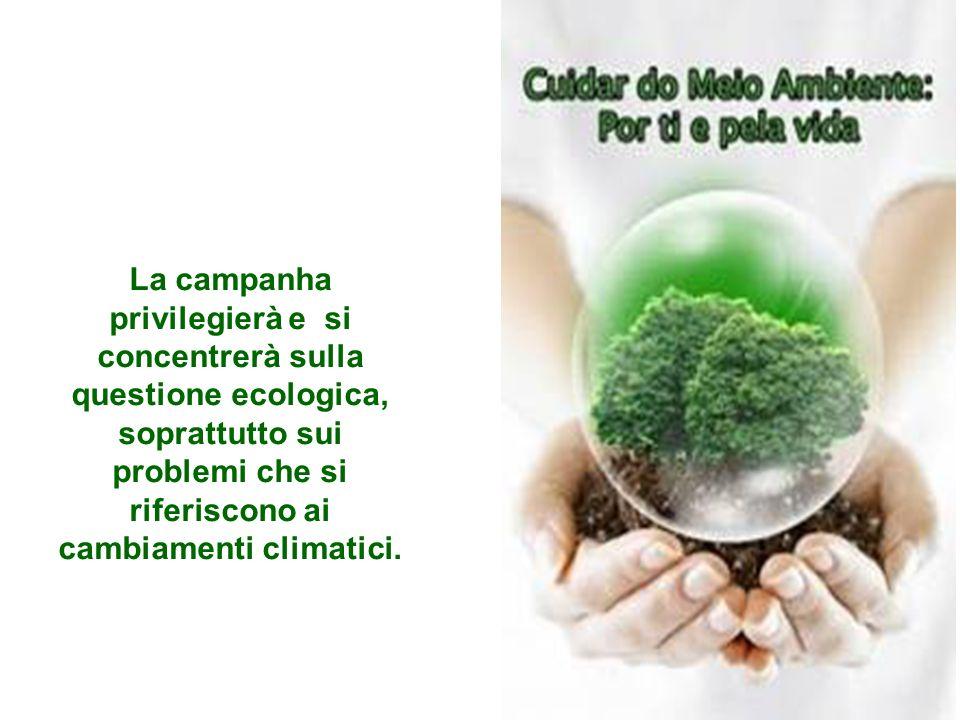 La campanha privilegierà e si concentrerà sulla questione ecologica, soprattutto sui problemi che si riferiscono ai cambiamenti climatici.