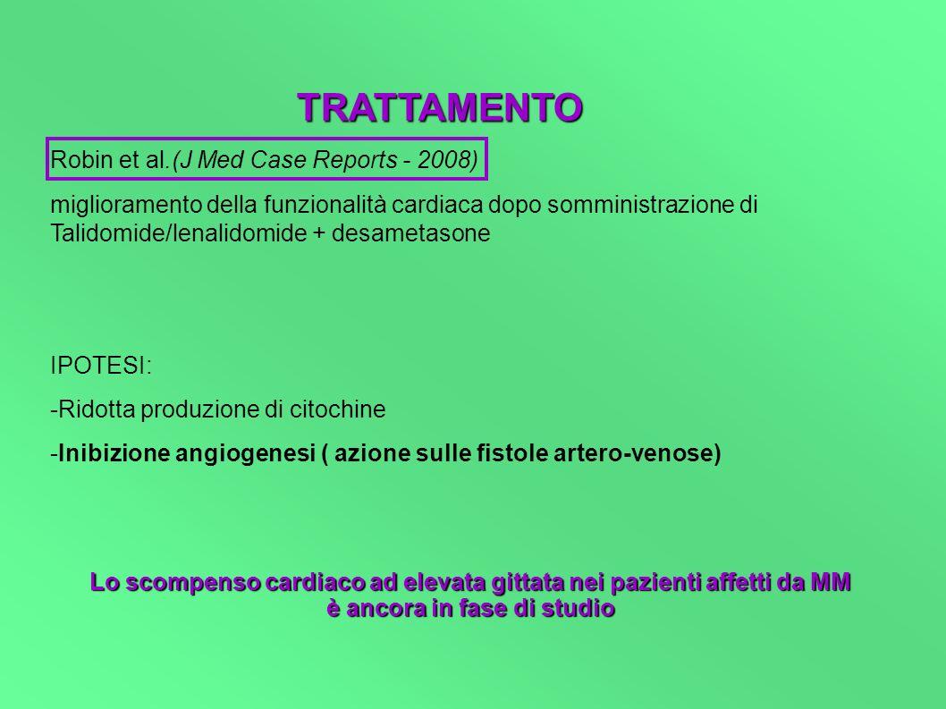 TRATTAMENTO Robin et al.(J Med Case Reports - 2008) miglioramento della funzionalità cardiaca dopo somministrazione di Talidomide/lenalidomide + desam