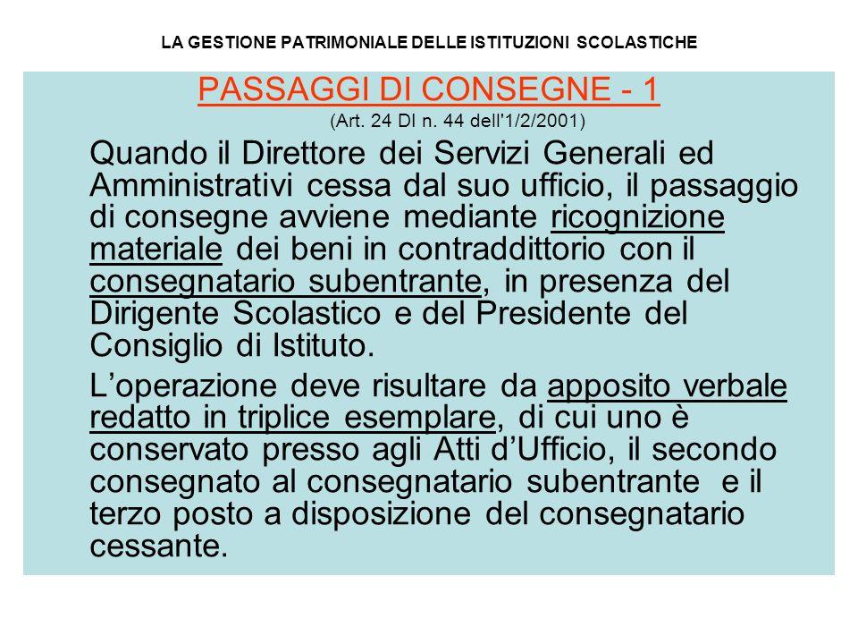 LA GESTIONE PATRIMONIALE DELLE ISTITUZIONI SCOLASTICHE PASSAGGI DI CONSEGNE - 1 (Art. 24 DI n. 44 dell'1/2/2001) Quando il Direttore dei Servizi Gener