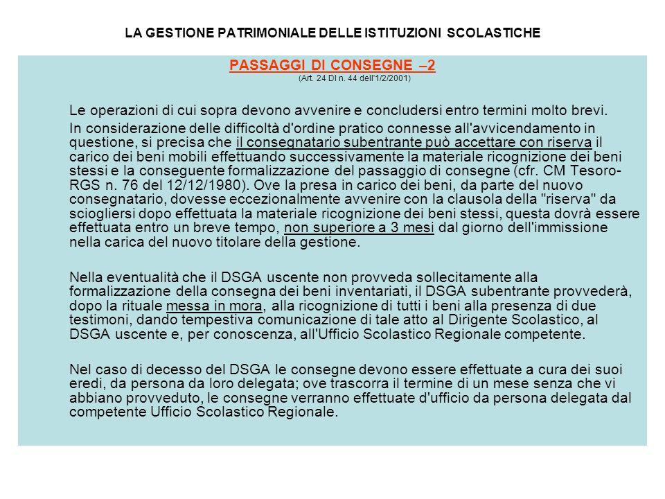 LA GESTIONE PATRIMONIALE DELLE ISTITUZIONI SCOLASTICHE PASSAGGI DI CONSEGNE –2 (Art. 24 DI n. 44 dell'1/2/2001) Le operazioni di cui sopra devono avve