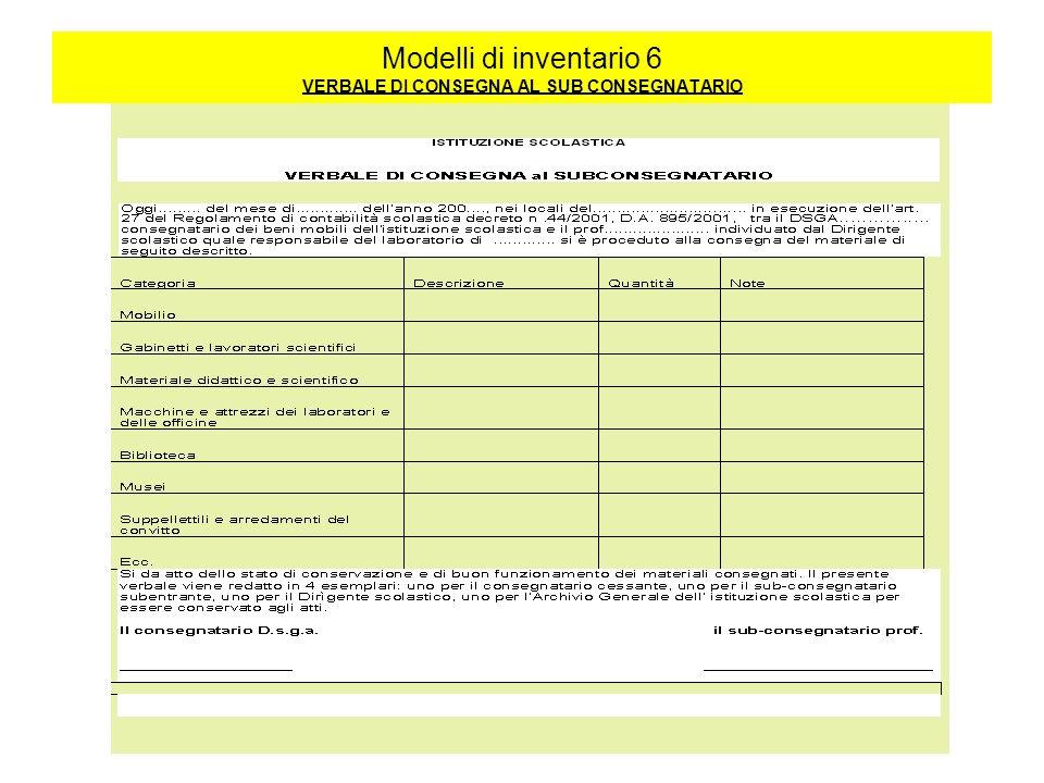 Modelli di inventario 6 VERBALE DI CONSEGNA AL SUB CONSEGNATARIO