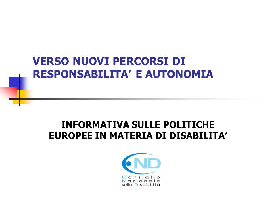 VERSO NUOVI PERCORSI DI RESPONSABILITA E AUTONOMIA INFORMATIVA SULLE POLITICHE EUROPEE IN MATERIA DI DISABILITA