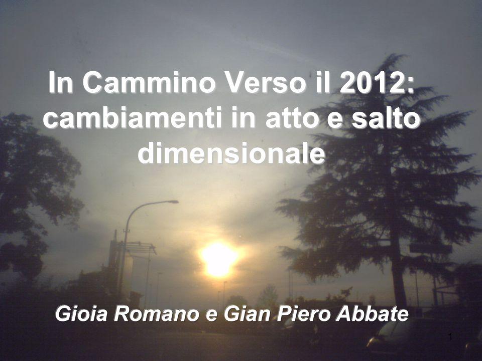 1 In Cammino Verso il 2012: cambiamenti in atto e salto dimensionale
