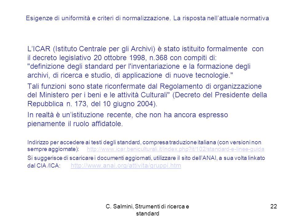 C.Salmini, Strumenti di ricerca e standard 22 Esigenze di uniformità e criteri di normalizzazione.