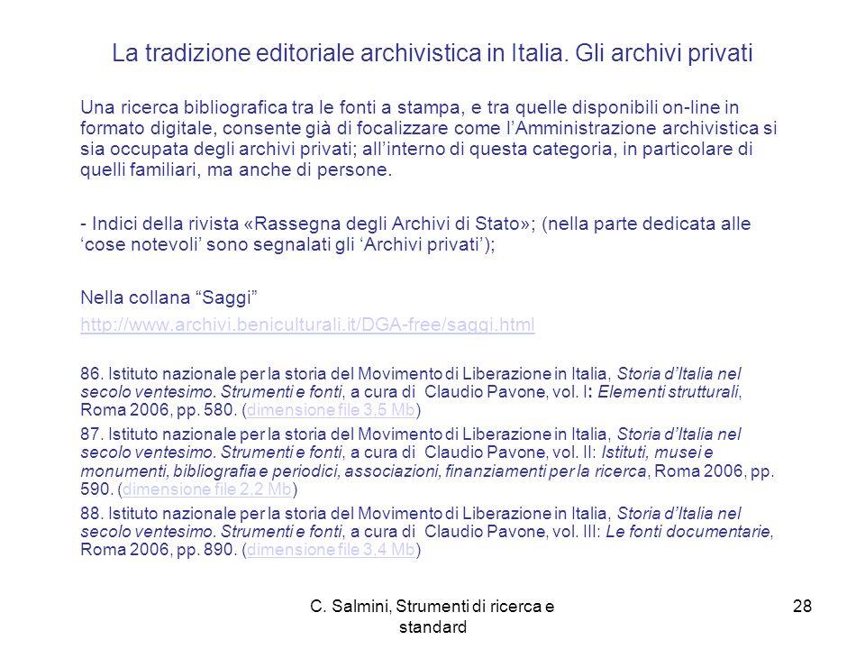 C.Salmini, Strumenti di ricerca e standard 28 La tradizione editoriale archivistica in Italia.