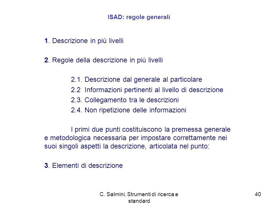 C.Salmini, Strumenti di ricerca e standard 40 ISAD: regole generali 1.