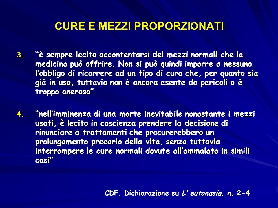 CURE E MEZZI PROPORZIONATI 3. è sempre lecito accontentarsi dei mezzi normali che la medicina può offrire. Non si può quindi imporre a nessuno lobblig
