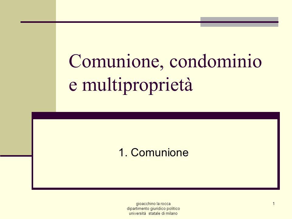 gioacchino la rocca dipartimento giuridico politico università statale di milano 1 Comunione, condominio e multiproprietà 1. Comunione