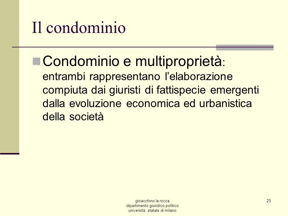 gioacchino la rocca dipartimento giuridico politico università statale di milano 25 Il condominio Condominio e multiproprietà : entrambi rappresentano