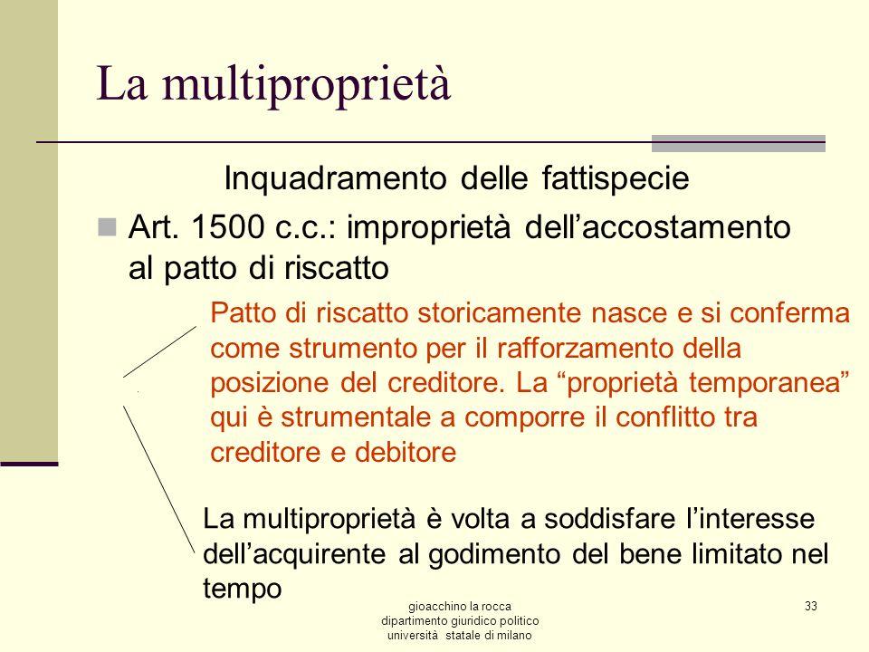 gioacchino la rocca dipartimento giuridico politico università statale di milano 33 La multiproprietà Inquadramento delle fattispecie Art. 1500 c.c.: