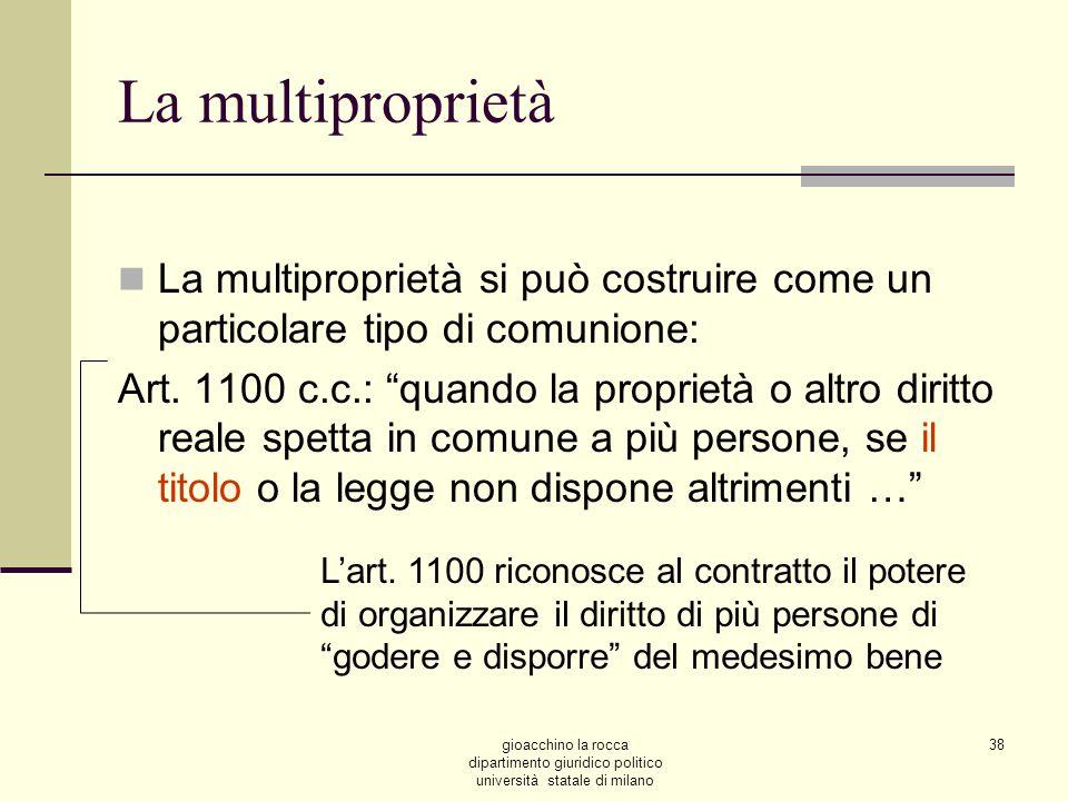 gioacchino la rocca dipartimento giuridico politico università statale di milano 38 La multiproprietà La multiproprietà si può costruire come un parti