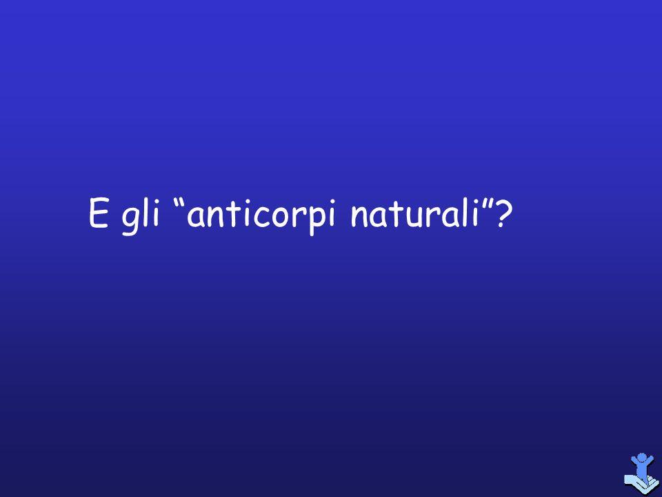 E gli anticorpi naturali?