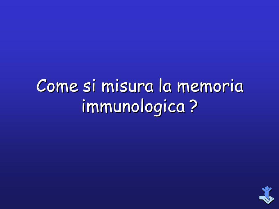 Come si misura la memoria immunologica ?