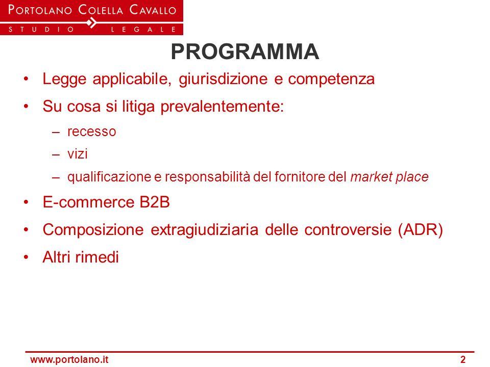 www.portolano.it 2 PROGRAMMA Legge applicabile, giurisdizione e competenza Su cosa si litiga prevalentemente: –recesso –vizi –qualificazione e respons
