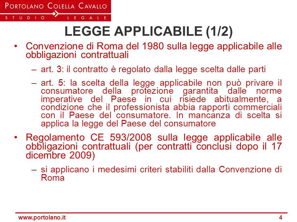 www.portolano.it 4 LEGGE APPLICABILE (1/2) Convenzione di Roma del 1980 sulla legge applicabile alle obbligazioni contrattuali –art. 3: il contratto è