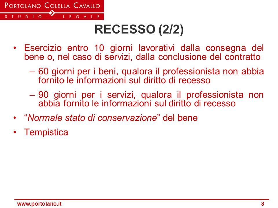 www.portolano.it 8 RECESSO (2/2) Esercizio entro 10 giorni lavorativi dalla consegna del bene o, nel caso di servizi, dalla conclusione del contratto