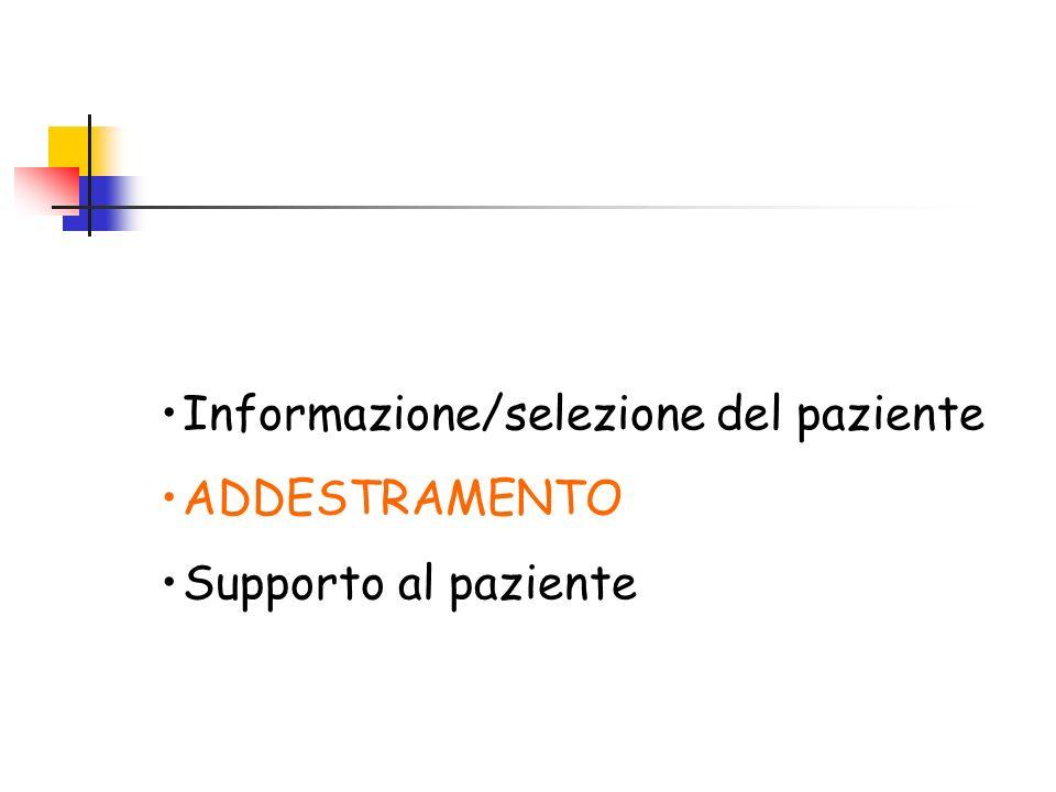 Informazione/selezione del paziente ADDESTRAMENTO Supporto al paziente