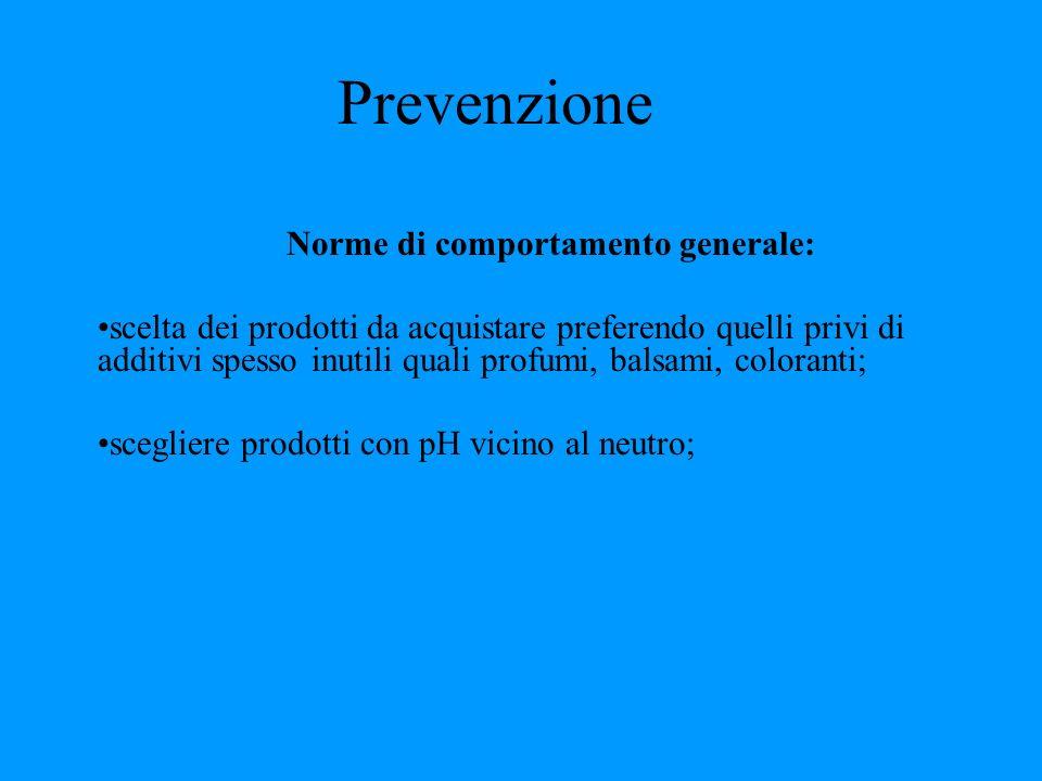 Prevenzione Norme di comportamento generale: scelta dei prodotti da acquistare preferendo quelli privi di additivi spesso inutili quali profumi, balsa