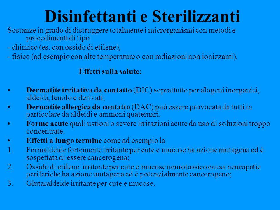 Disinfettanti e Sterilizzanti Sostanze in grado di distruggere totalmente i microrganismi con metodi e procedimenti di tipo - chimico (es. con ossido
