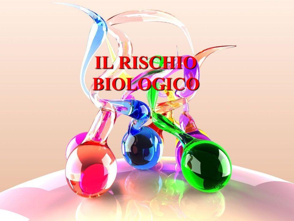 IL RISCHIO BIOLOGICO