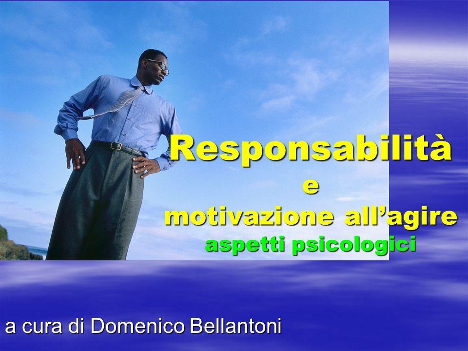 Responsabilità e motivazione allagire aspetti psicologici a cura di Domenico Bellantoni